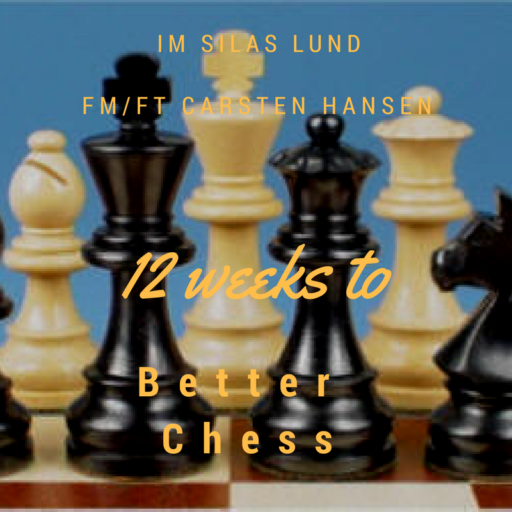 12 Weeks to Better Chess
